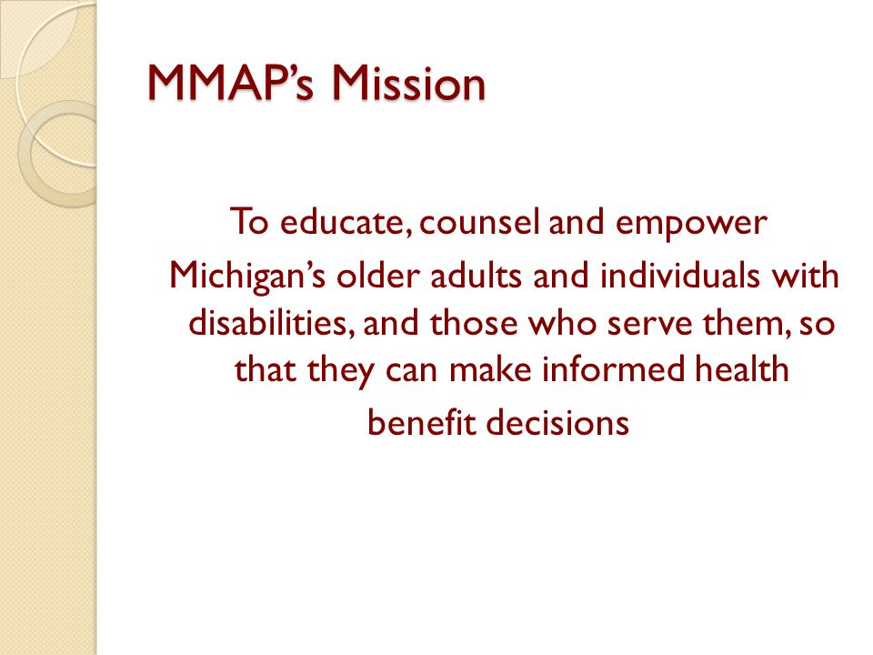 MMAP's Vision MMAP is the recognized leader in providing high quality and accessible health benefit information and counseling supported by a statewide network of unpaid and paid skilled professionals.