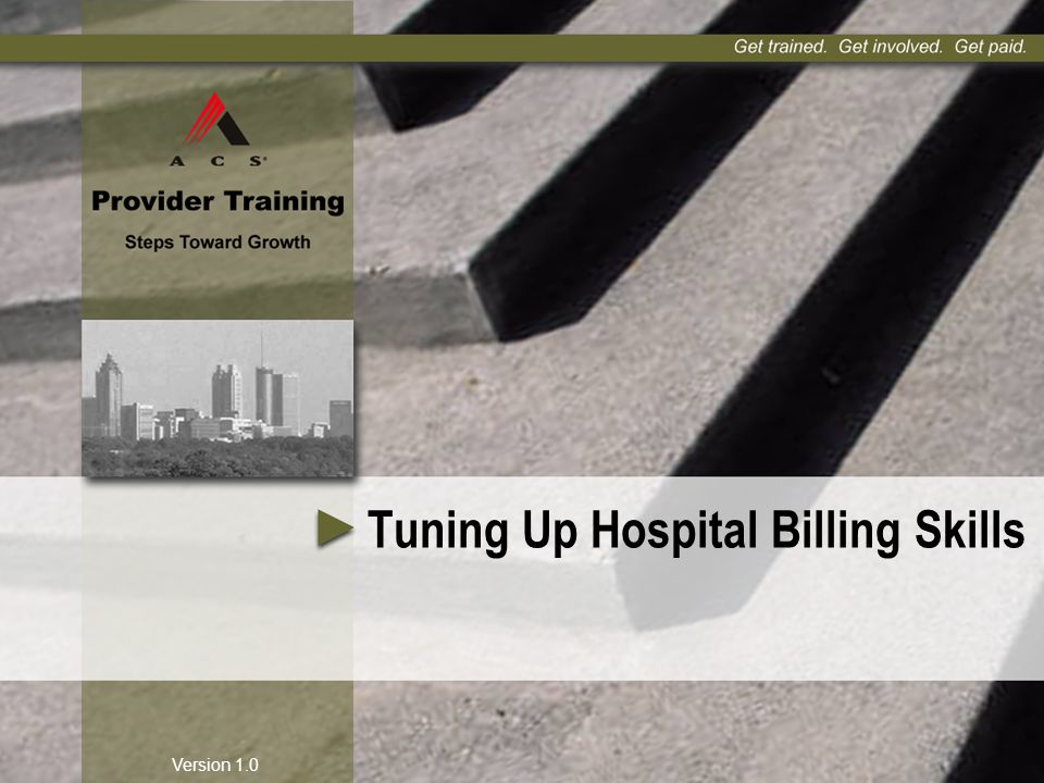 Version 1.0 Tuning Up Hospital Billing Skills