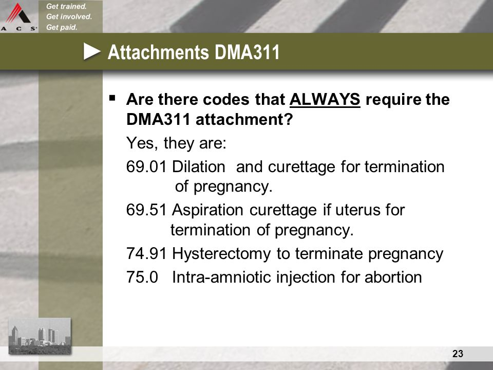23 Attachments DMA311  Are there codes that ALWAYS require the DMA311 attachment.