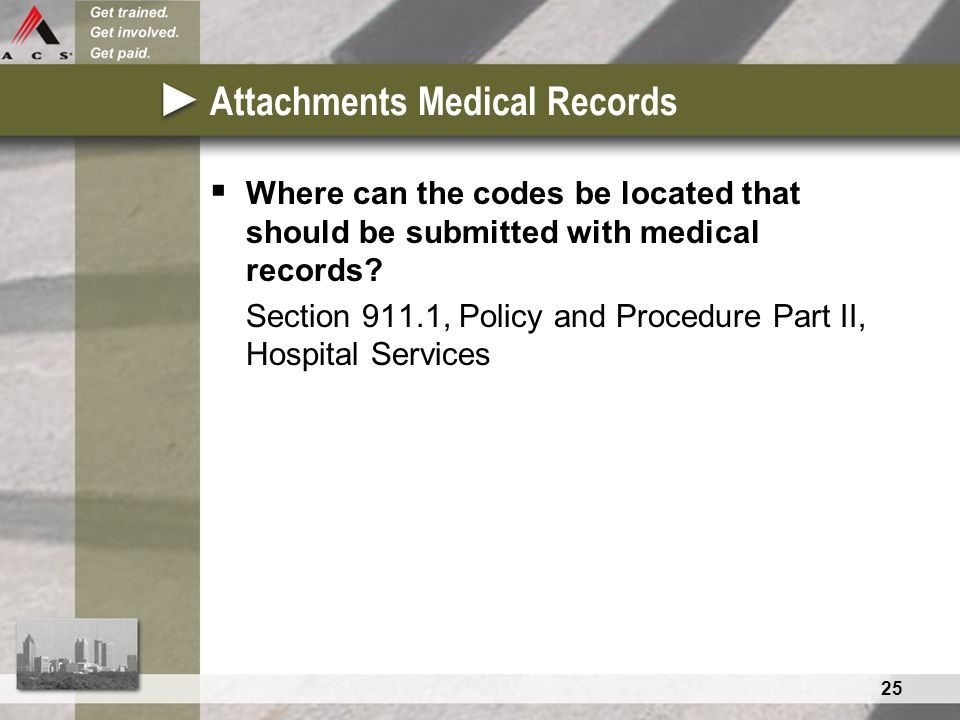 25 Attachments Medical Records  Where can the codes be located that should be submitted with medical records.