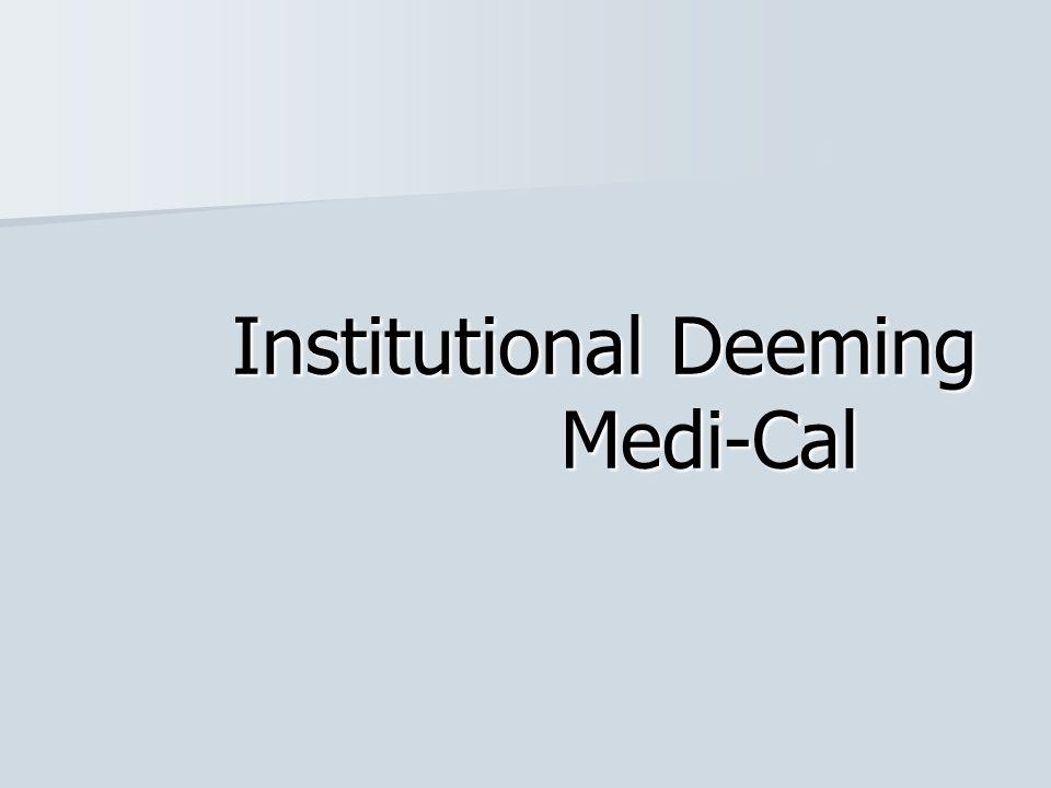 Institutional Deeming Medi-Cal