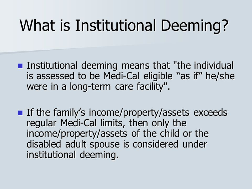 What is Institutional Deeming? Institutional deeming means that