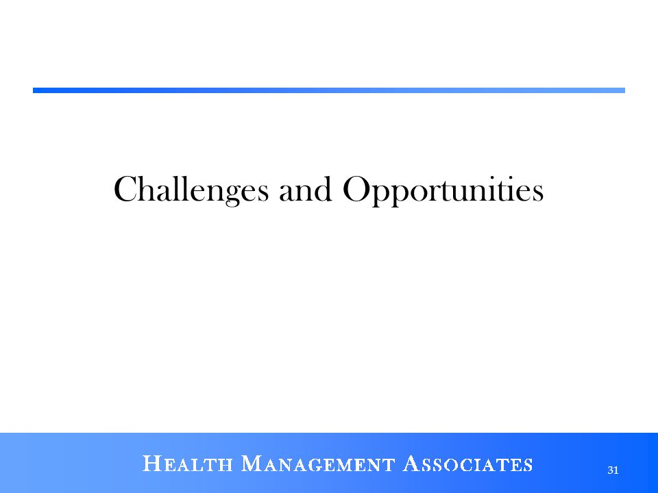 Challenges and Opportunities 31