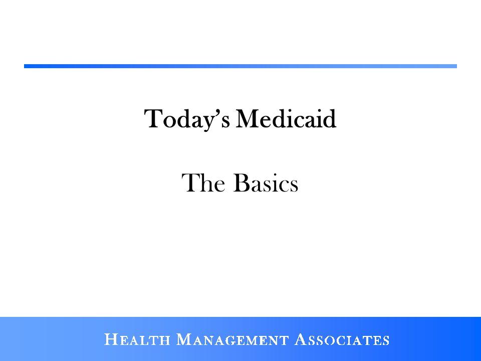 Today's Medicaid The Basics