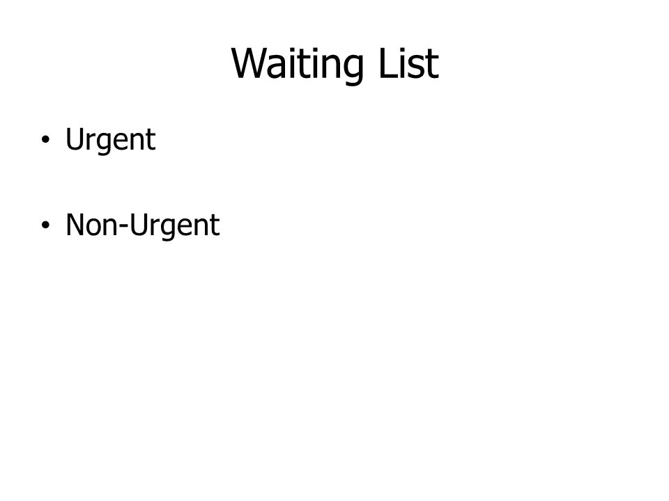 Waiting List Urgent Non-Urgent