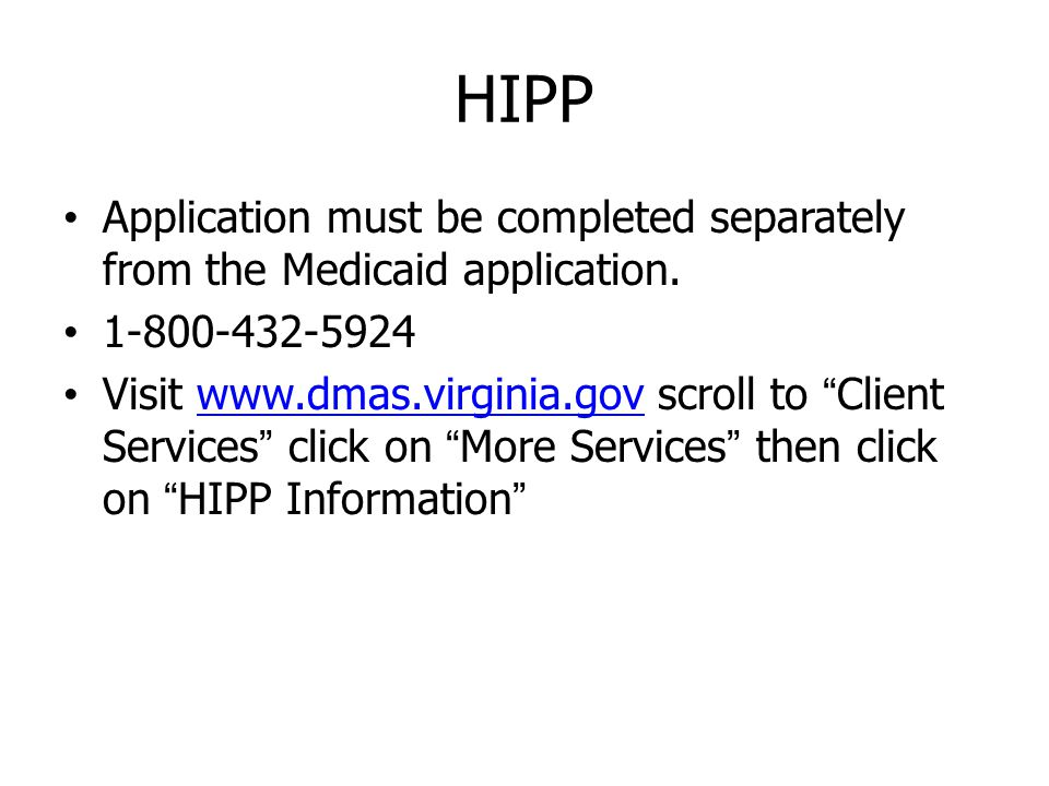HIPP Application must be completed separately from the Medicaid application.