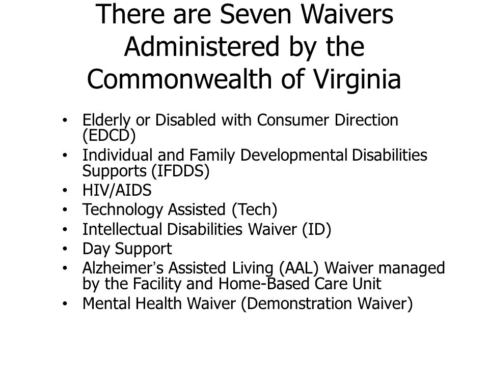 Technology Assisted Waiver (Tech) No age limit to eligibility No waiting list