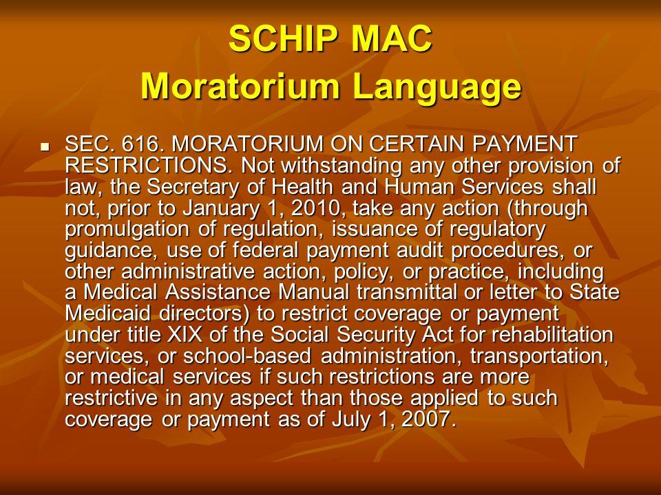 SCHIP MAC Moratorium Language SEC.616. MORATORIUM ON CERTAIN PAYMENT RESTRICTIONS.