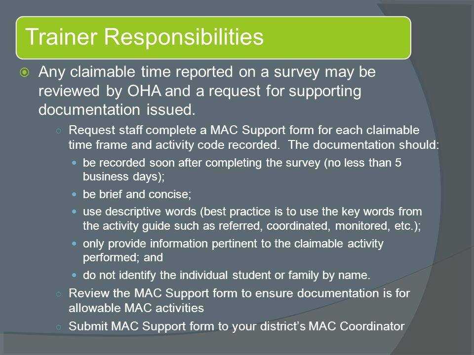  Any claimable time reported on a survey may be reviewed by OHA and a request for supporting documentation issued.