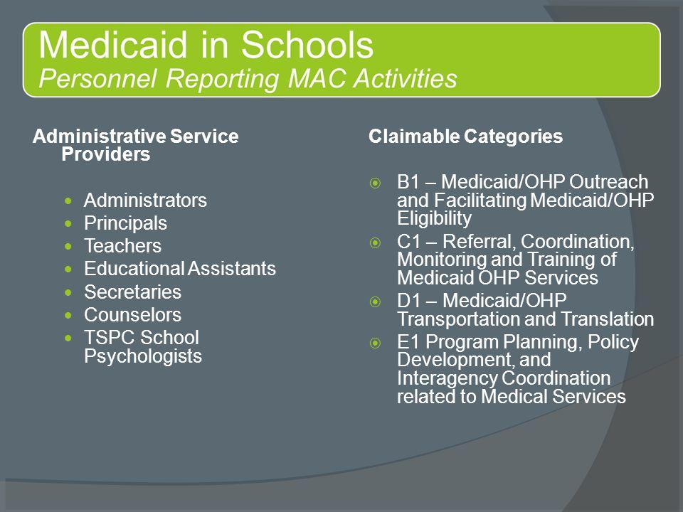 Administrative Service Providers Administrators Principals Teachers Educational Assistants Secretaries Counselors TSPC School Psychologists Claimable