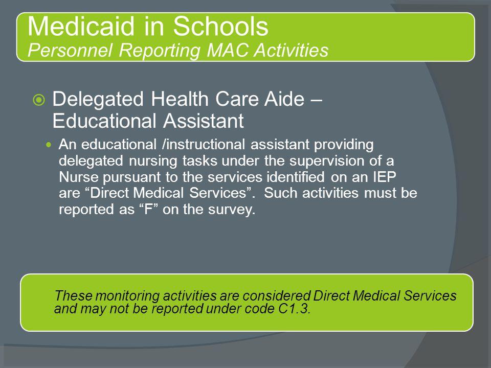  Delegated Health Care Aide – Educational Assistant An educational /instructional assistant providing delegated nursing tasks under the supervision o