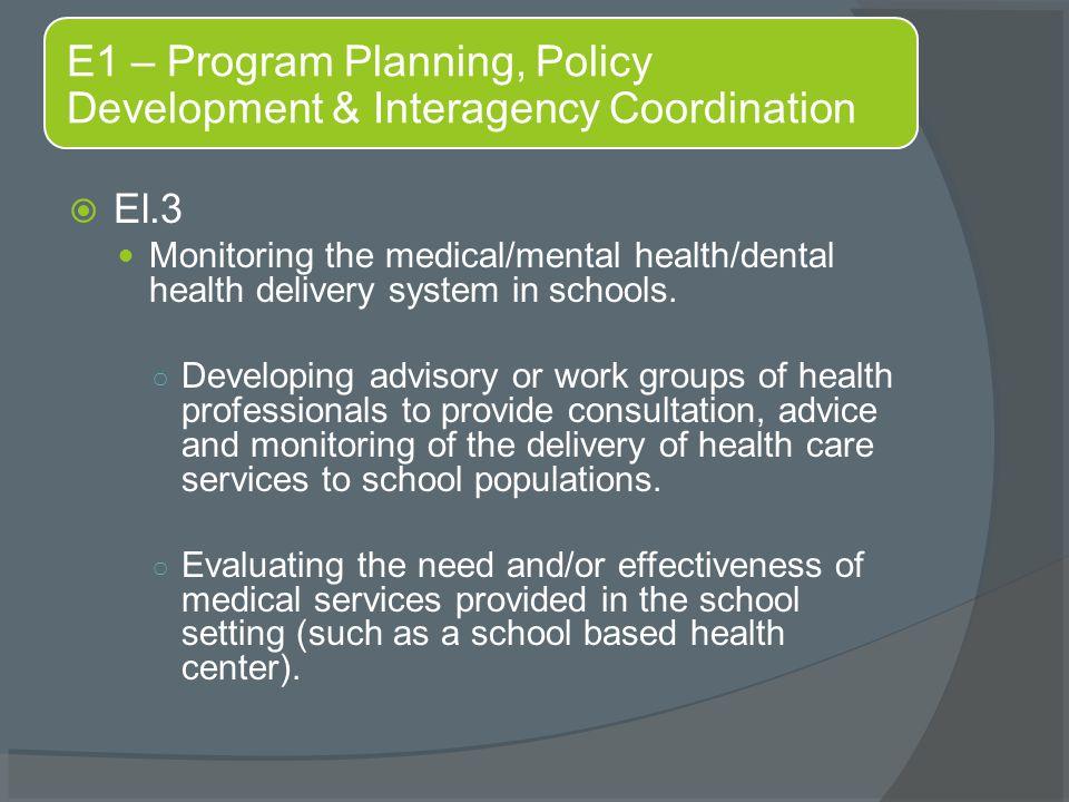  El.3 Monitoring the medical/mental health/dental health delivery system in schools.