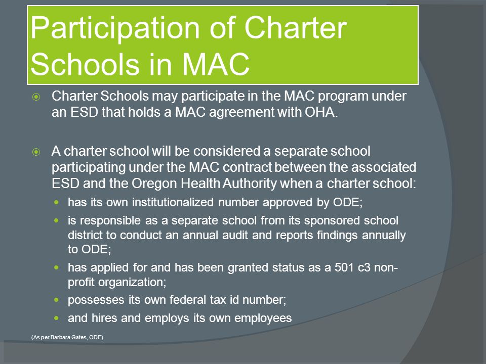  Charter Schools may participate in the MAC program under an ESD that holds a MAC agreement with OHA.