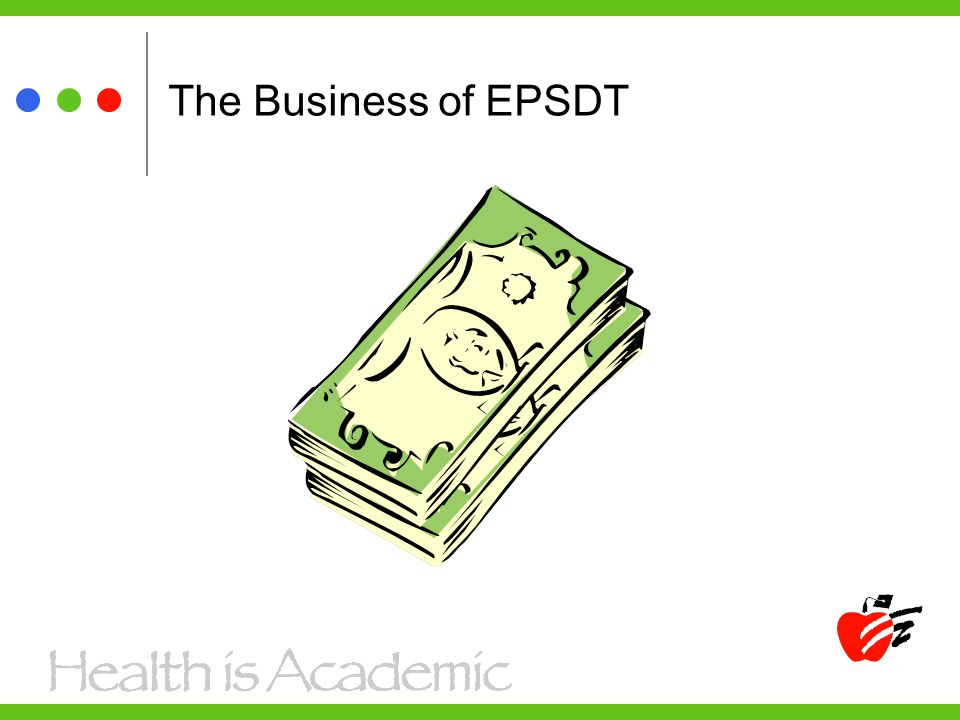 The Business of EPSDT