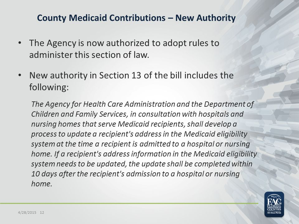 County Medicaid Contributions – New Authority The Agency is now authorized to adopt rules to administer this section of law.