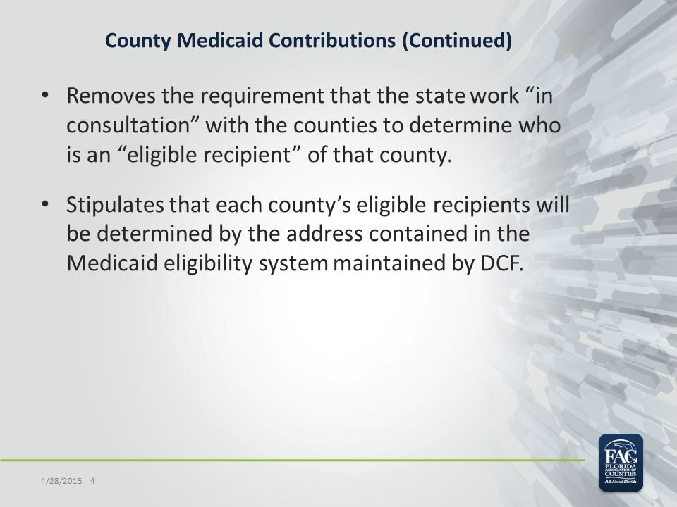 County Medicaid Contributions (Continued) Removes the requirement that the state work in consultation with the counties to determine who is an eligible recipient of that county.