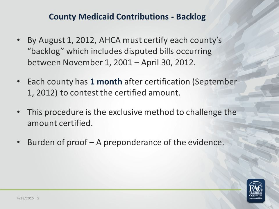 """County Medicaid Contributions - Backlog By August 1, 2012, AHCA must certify each county's """"backlog"""" which includes disputed bills occurring between N"""