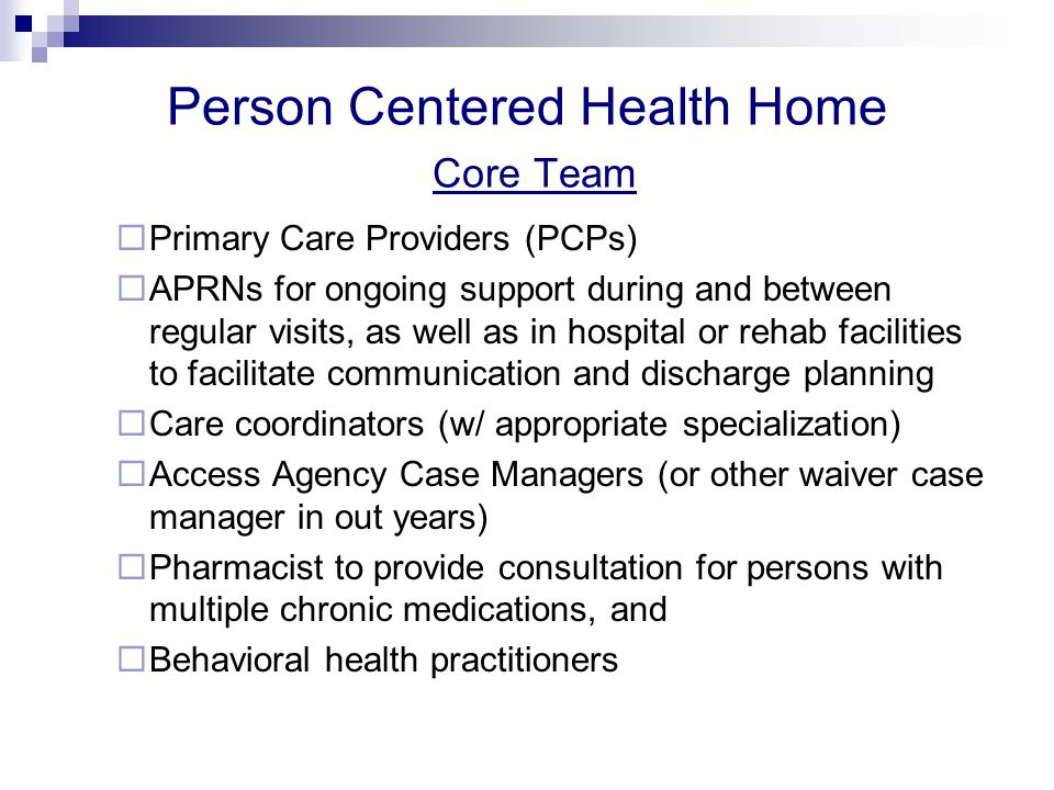 Patient Centered Health Home Enhanced Services and Supports  Comprehensive initial and annual assessments of medical, behavioral, social, transportation, medical equipment, and support needs  Home visit upon enrollment and at subsequent annual comprehensive assessments  Specialty care clinics including at least two specialties that meet the needs of the elderly population