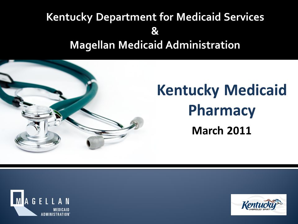 Kentucky Department for Medicaid Services & Magellan Medicaid Administration March 2011