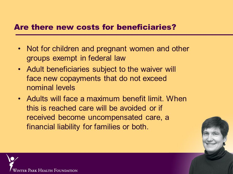 Are there new costs for beneficiaries.
