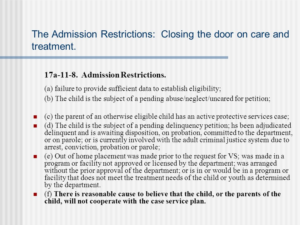 The Admission Restrictions: Closing the door on care and treatment.