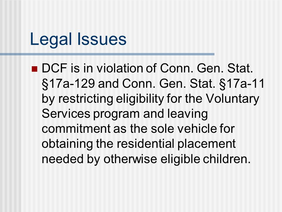 Legal Issues DCF is in violation of Conn.Gen. Stat.