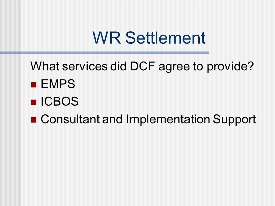 WR Settlement What services did DCF agree to provide.