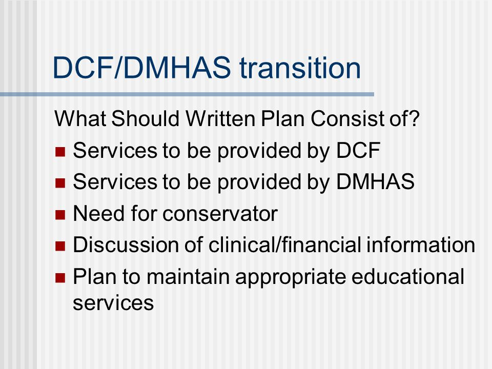 DCF/DMHAS transition What Should Written Plan Consist of.
