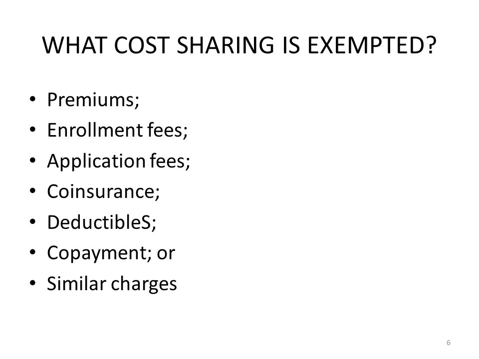WHAT COST SHARING IS EXEMPTED.