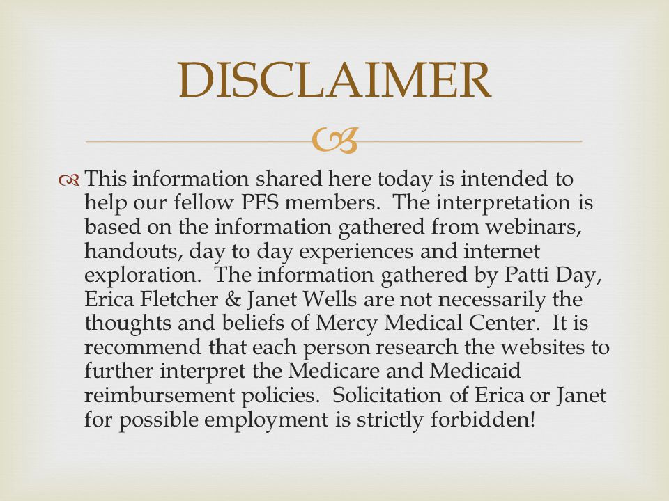  DISCLAIMER  This information shared here today is intended to help our fellow PFS members. The interpretation is based on the information gathered