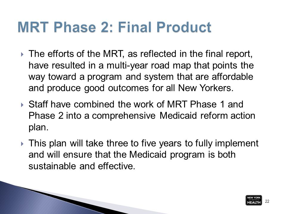  The efforts of the MRT, as reflected in the final report, have resulted in a multi-year road map that points the way toward a program and system tha