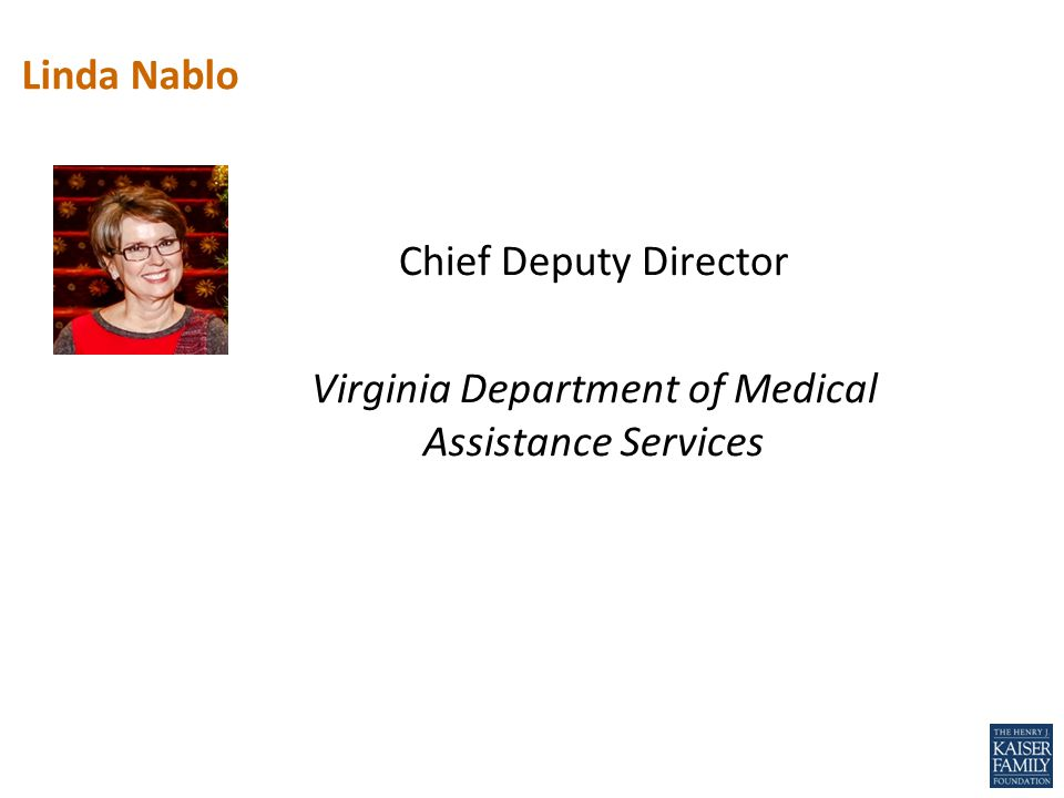 Linda Nablo Chief Deputy Director Virginia Department of Medical Assistance Services