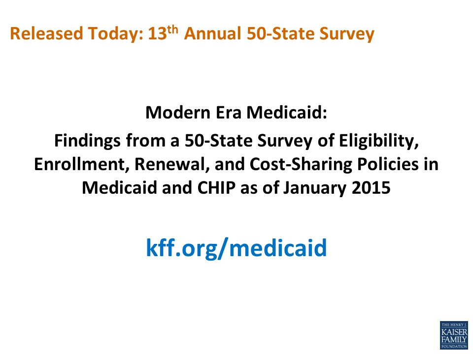 Modern Era Medicaid: Findings from a 50-State Survey of Eligibility, Enrollment, Renewal, and Cost-Sharing Policies in Medicaid and CHIP as of January