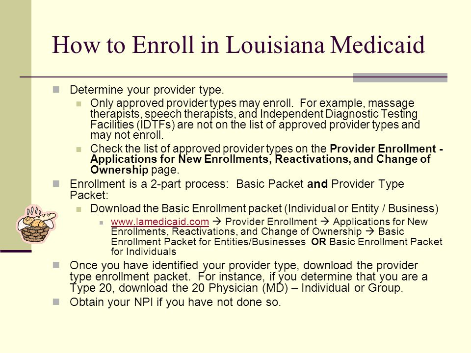How to Enroll in Louisiana Medicaid Determine your provider type.