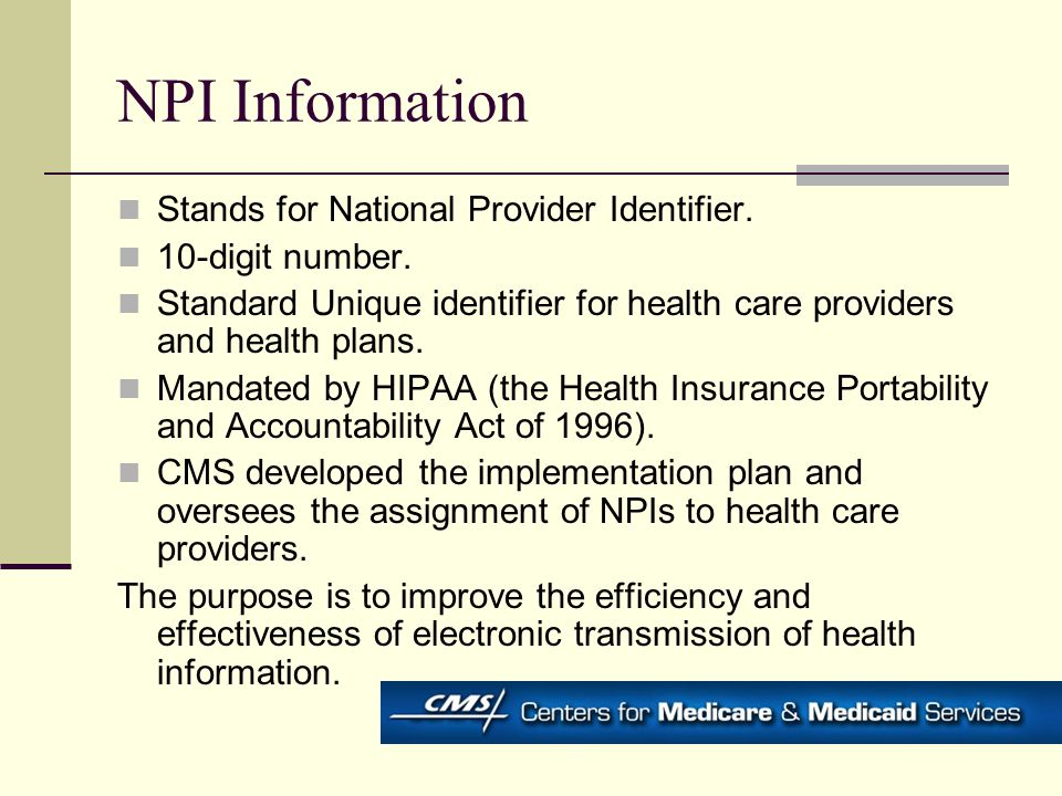 NPI Information Stands for National Provider Identifier.