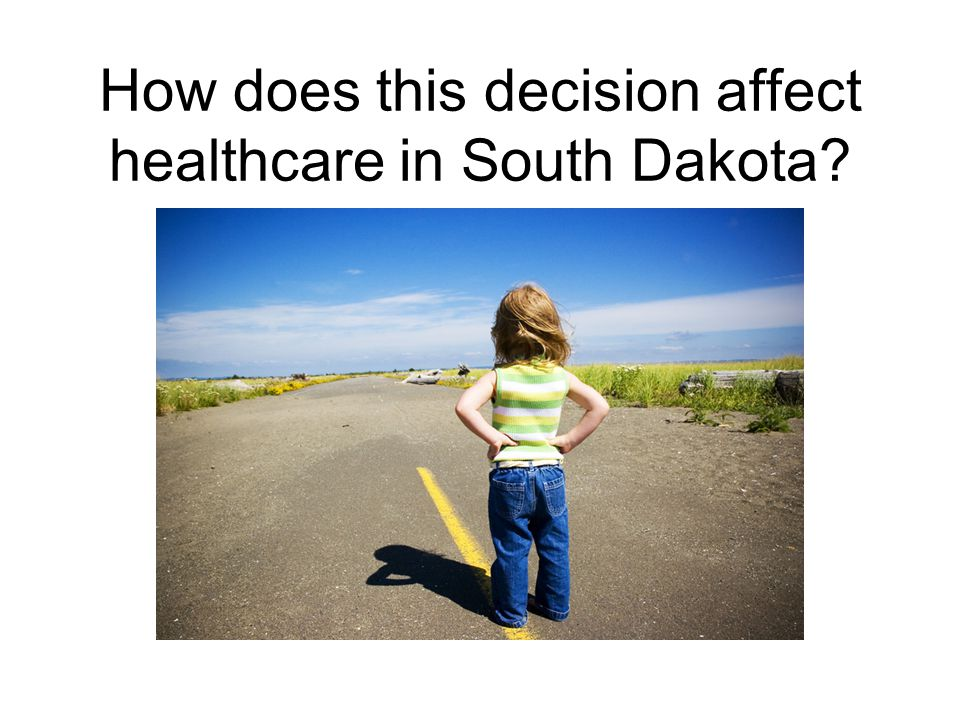How does this decision affect healthcare in South Dakota?