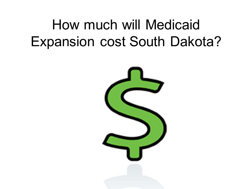 How much will Medicaid Expansion cost South Dakota