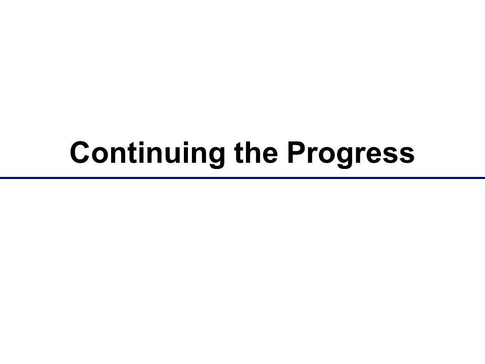 Continuing the Progress