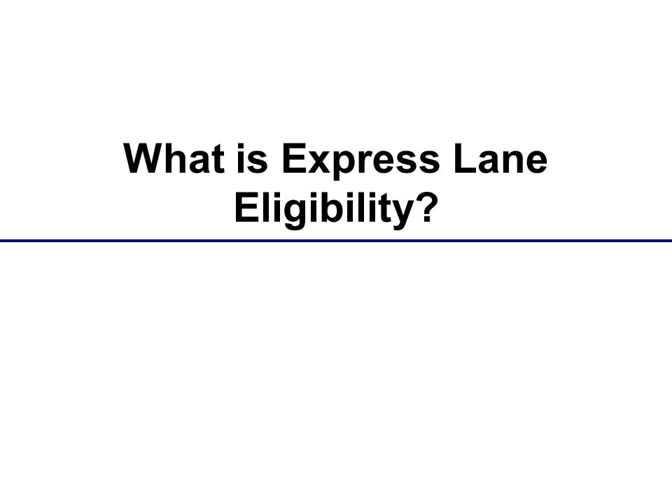 What is Express Lane Eligibility?
