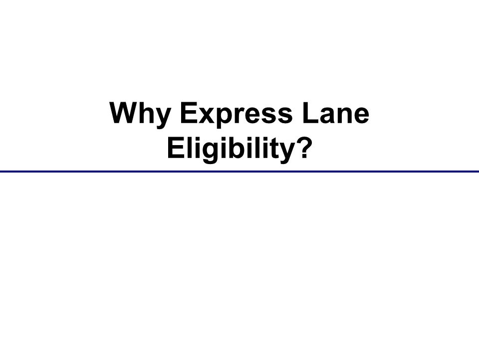 Why Express Lane Eligibility