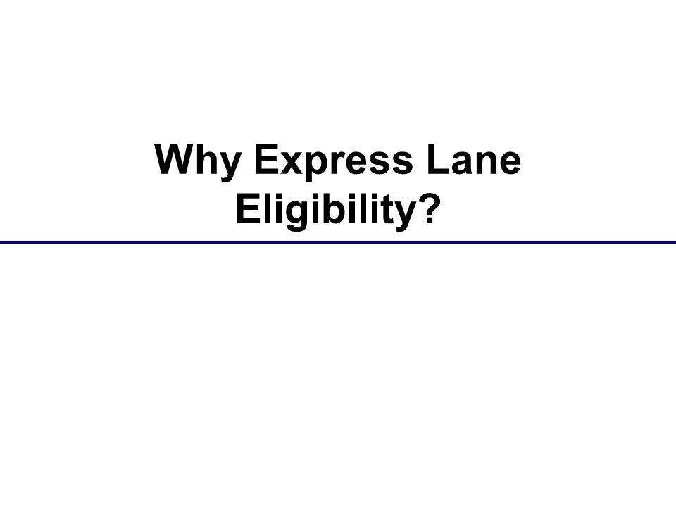 Why Express Lane Eligibility?