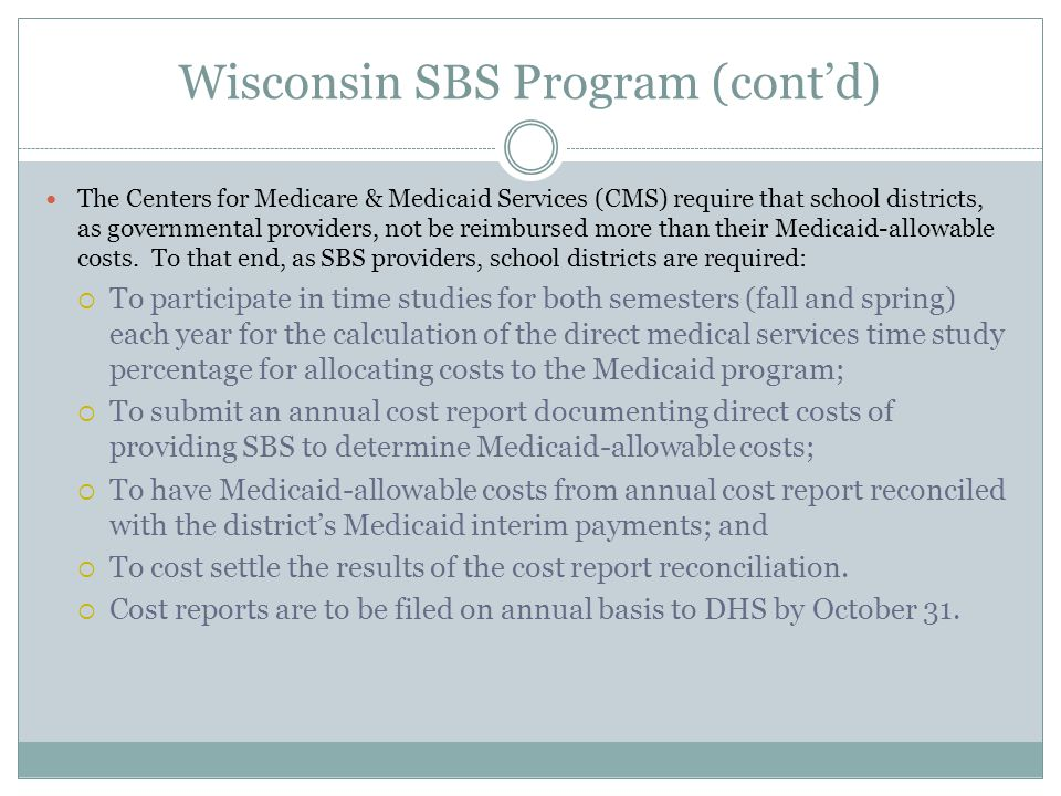 Wisconsin SBS Program (cont'd) The Centers for Medicare & Medicaid Services (CMS) require that school districts, as governmental providers, not be rei