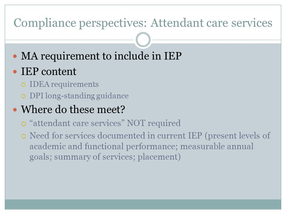 MA requirement to include in IEP IEP content  IDEA requirements  DPI long-standing guidance Where do these meet.