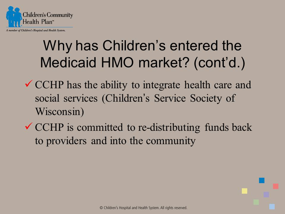 Why has Children's entered the Medicaid HMO market.