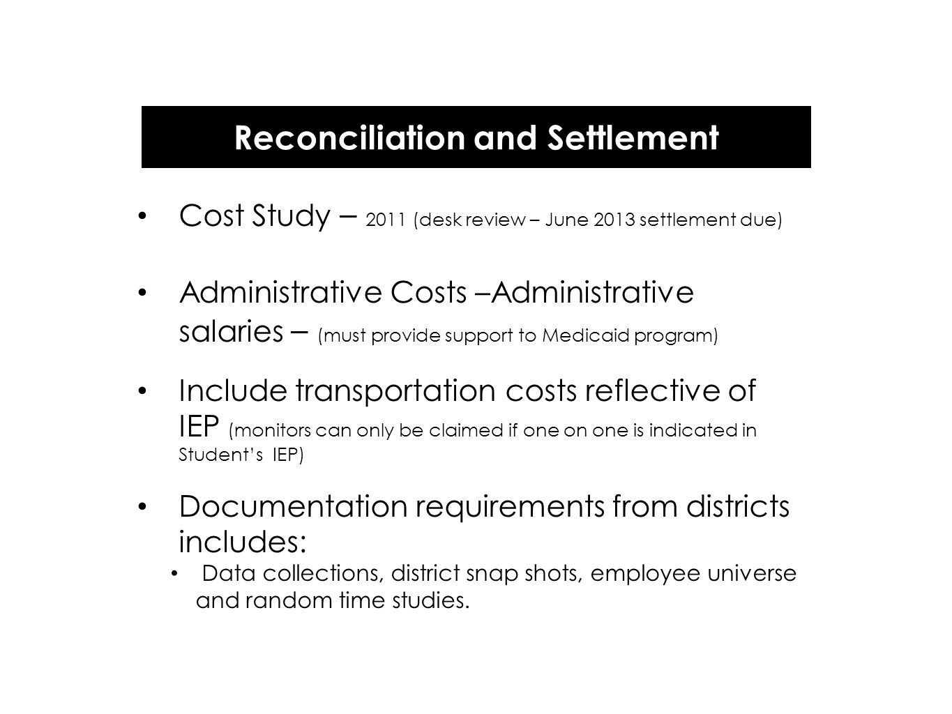Reconciliation and Settlement Cost Study – 2011 (desk review – June 2013 settlement due) Administrative Costs –Administrative salaries – (must provide