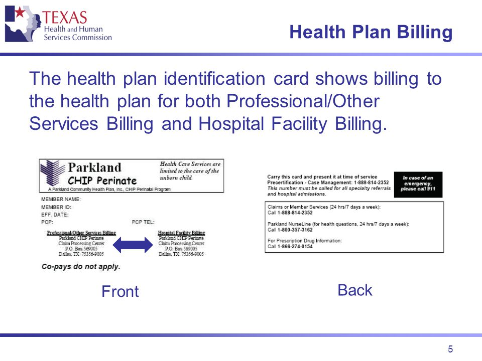 5 Health Plan Billing The health plan identification card shows billing to the health plan for both Professional/Other Services Billing and Hospital Facility Billing.