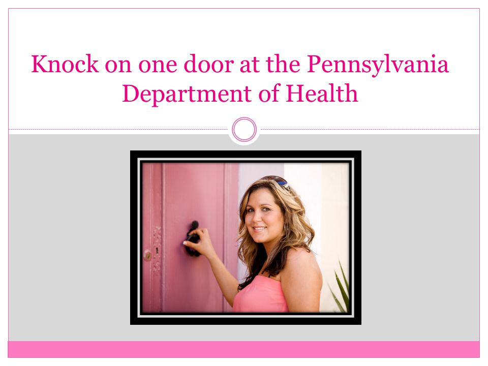 Knock on one door at the Pennsylvania Department of Health