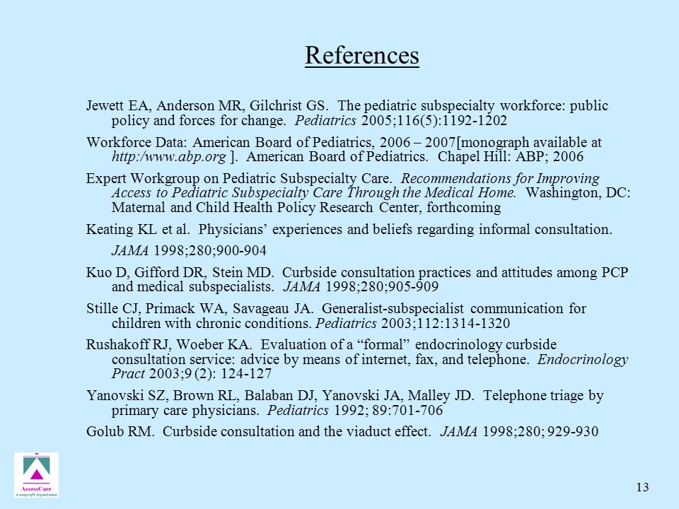 13 References Jewett EA, Anderson MR, Gilchrist GS.