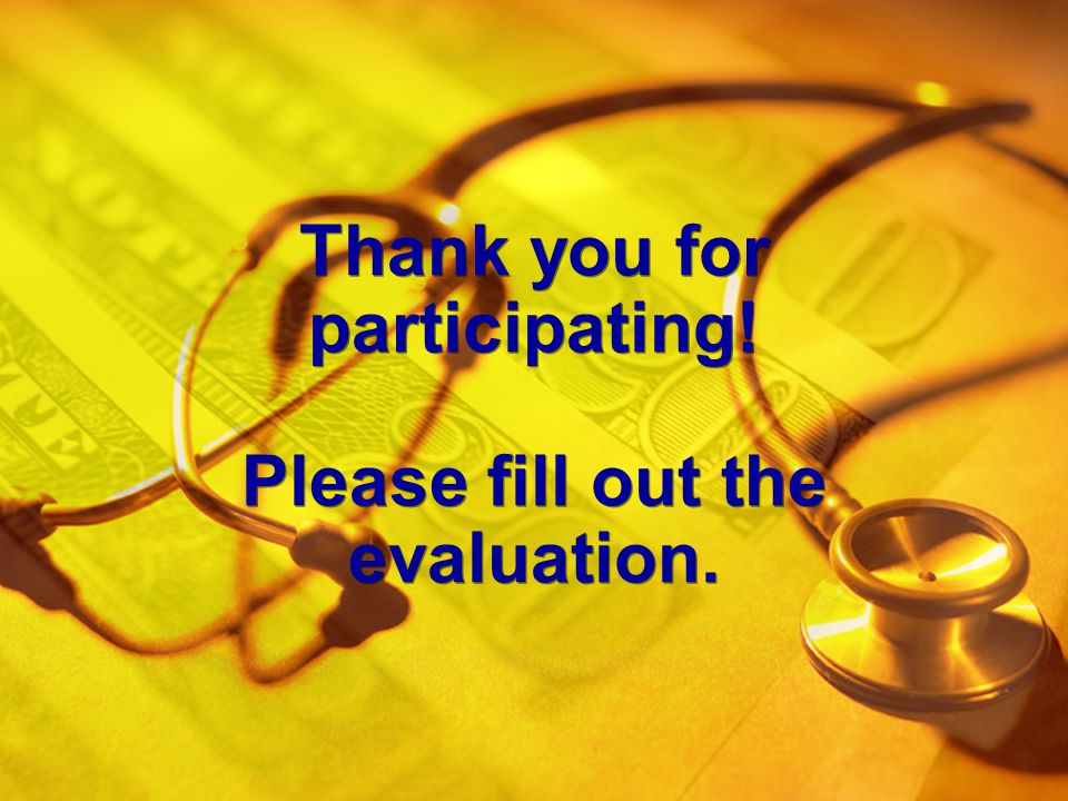 Thank you for participating! Please fill out the evaluation.