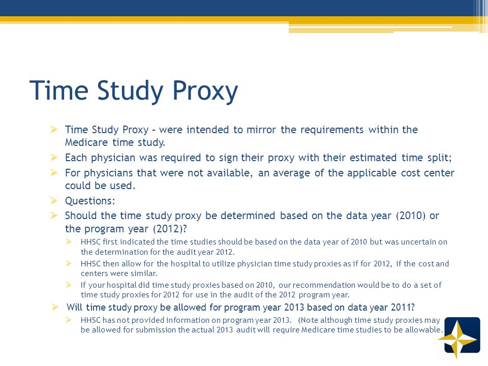 Time Study Proxy  Time Study Proxy – were intended to mirror the requirements within the Medicare time study.